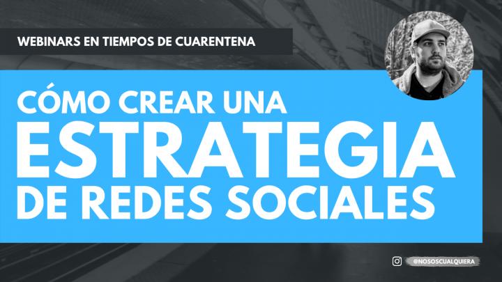 Webinar: ¿cómo crear una estrategia de redes sociales?