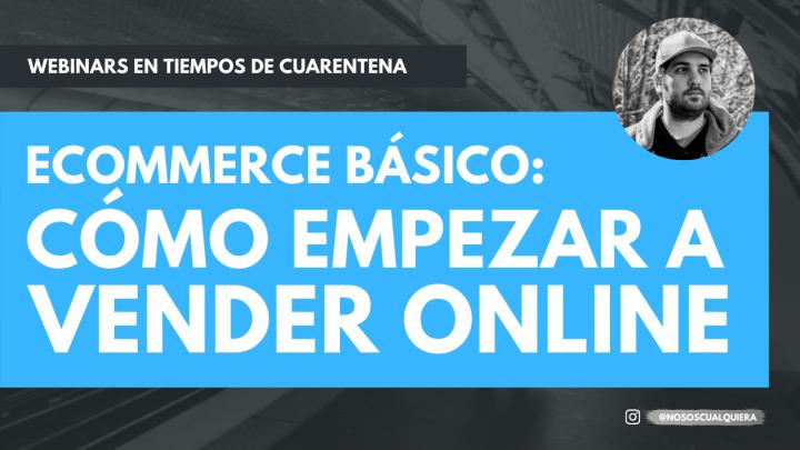 Webinar eCommerce básico: ¿cómo empezar a vender online?